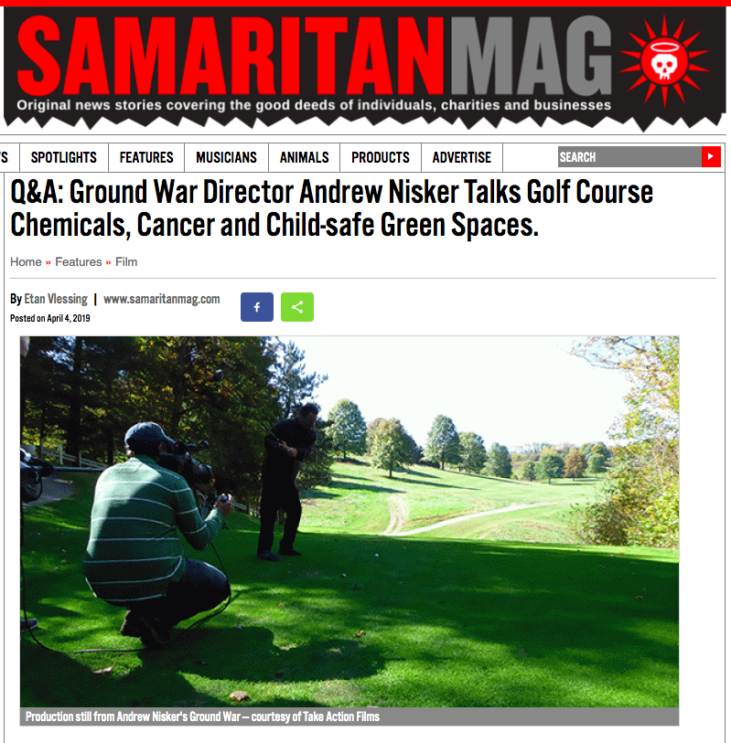 "<a href=""https://www.samaritanmag.com/features/qa-ground-war-director-andrew-nisker-talks-golf-course-chemicals-cancer-and-child-safe"">Read Here</a>"